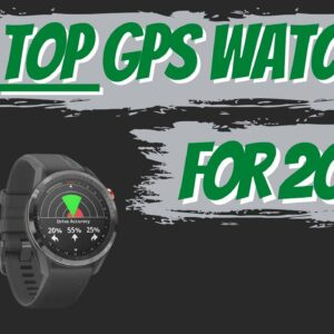 The Best GPS Watches For 2021 | Breaking Down This Year's List Of Our Favorite Golf Watch Releases