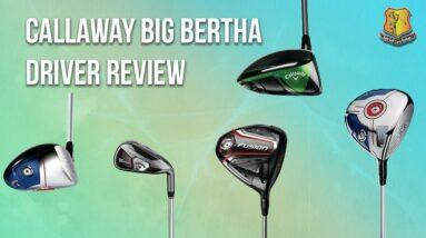 Callaway Big Bertha Driver Review