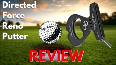 Directed Force Reno Putter On Course Review