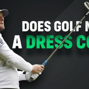 Does Golf NEED a Dress Code?