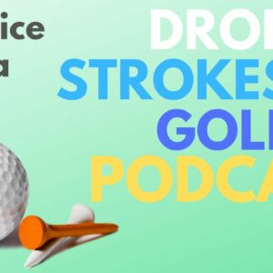 Drop Strokes Golf Ep. 1 - Practice Like a Pro?