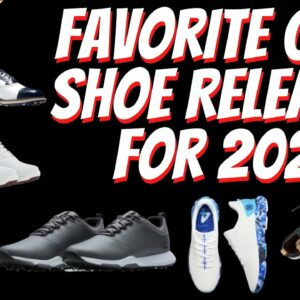 The Best Golf Shoe Releases For 2021 | Breaking Down Our Favorite Golf Shoes Coming Out This Year!