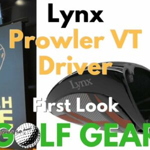 First Look - Lynx Prowler VT Switch Face Driver