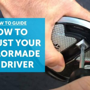 How to adjust your TAYLORMADE M5 driver