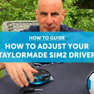 How to adjust your TAYLORMADE SIM2 driver [ALL MODELS]