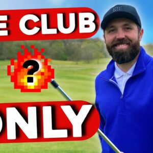 I play golf with ONLY 1 CLUB!
