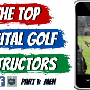 The Best Male Digital Golf Instructors | Diving Into The Top Golf Teachers To Help Your Game Online
