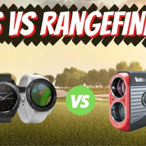 Golf GPS VS Laser Rangefinder |  Breaking Down The Pros and Cons of Both GOLF Rangefinders and GPS