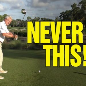 NEVER DO THIS ONE THING WHEN HITTING YOUR DRIVER!