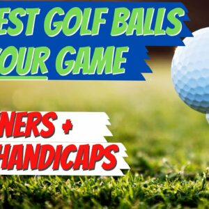 The Best Golf Balls For Beginners & High Handicap Golfers | Helping You Find The Right Golf Ball