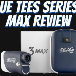 Blue Tees Series 3 Max Golf Rangefinder Review | Breaking Down The Latest Rangefinder From Blue Tees