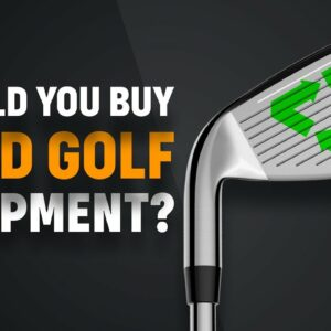 Should You Buy Used Golf Equipment?