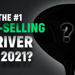 The Best Selling Driver in 2021?