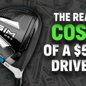 The TRUE Cost of a $500 Driver 💰