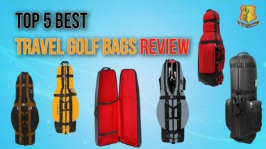 Top 5 Best Travel Golf Bags Review