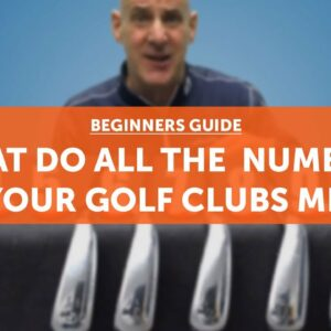 What do the numbers on my golf clubs mean? [Beginners Guide]