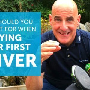 What should you look out for when buying your first driver? [Driver Mini Series EP3]